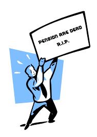 Pensions are dead
